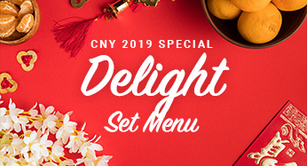 CNY 2019 Delight Set Menu